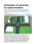 Generation of electricity by speed breakers.
