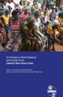 An Emergency Market Mapping and Analysis Study: Liberia's slow onset crisis
